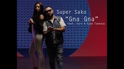 Super Sako, Eyad Tannous, Suro - Gna Gna